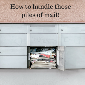 How to handle those piles of mail!